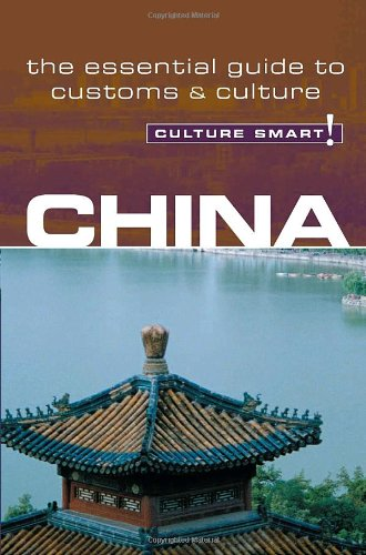 China - Culture Smart!: the essential guide to customs & culture: Flower, Kathy