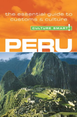 9781857333367: Peru - Culture Smart!: the essential guide to customs & culture