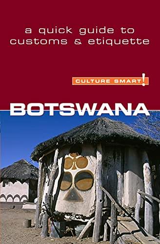 Botswana - Culture Smart!: A Quick Guide to Customs & Etiquette: Main, Michael