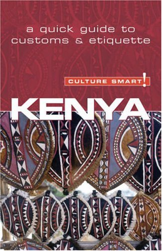 9781857333497: Kenya - Culture Smart!: The Essential Guide to Customs & Culture