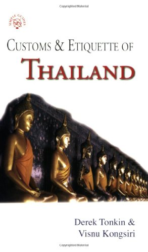 Customs & Etiquette of Thailand (SIMPLE GUIDES: Tonkin, Derek; Kongsiri,