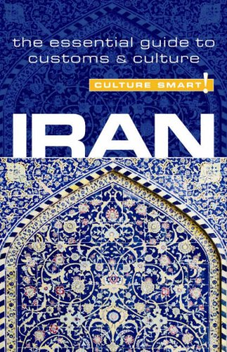 9781857334708: Iran - Culture Smart!: The Essential Guide to Customs and Culture