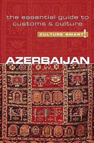 Azerbaijan - Culture Smart!: The Essential Guide to Customs & Culture: Nikki Kazimova