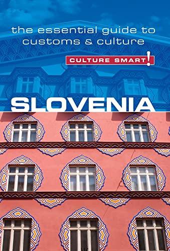 Slovenia - Culture Smart!: The Essential Guide to Customs & Culture: Blake, Jason