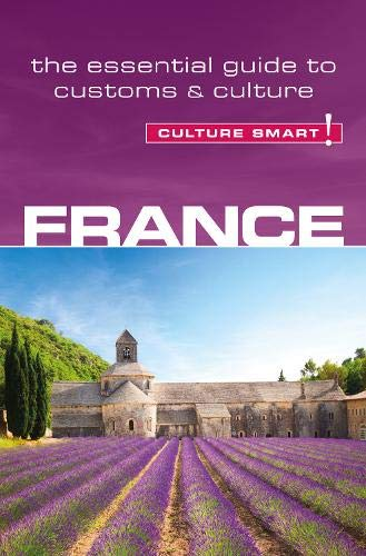 France - Culture Smart!: The Essential Guide to Customs & Culture: Tomalin, Barry