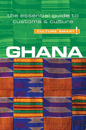 Ghana - Culture Smart!: The Essential Guide to Customs & Culture: Utley, Ian