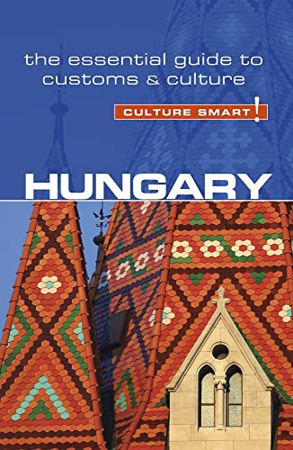 9781857338683: Hungary - Culture Smart!: The Essential Guide to Customs & Culture