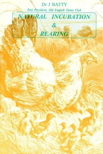 Natural Incubation and Rearing: J. Batty