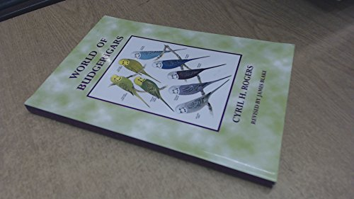 World of Budgerigars: Rogers, Cyril H.