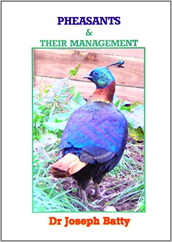 Pheasants and Their Management: Batty, Joseph Dr.