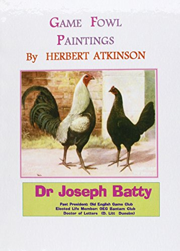 9781857366129: Game Fowl Paintings of Herbert Atkinson (International Poultry Library)