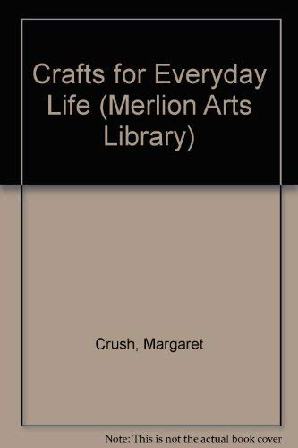 9781857370225: Crafts for Everyday Life (Merlion Arts Library)