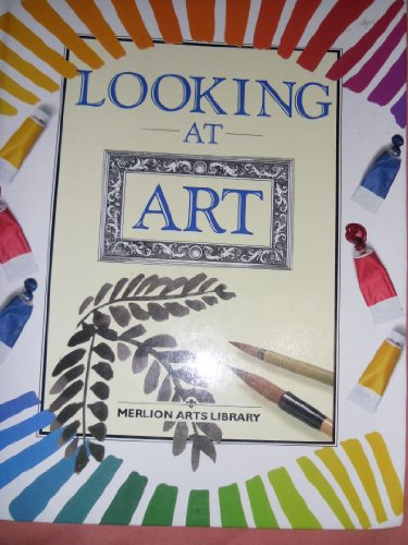 Looking at Art (Merlion Arts Library): Anthea Peppin, Helen