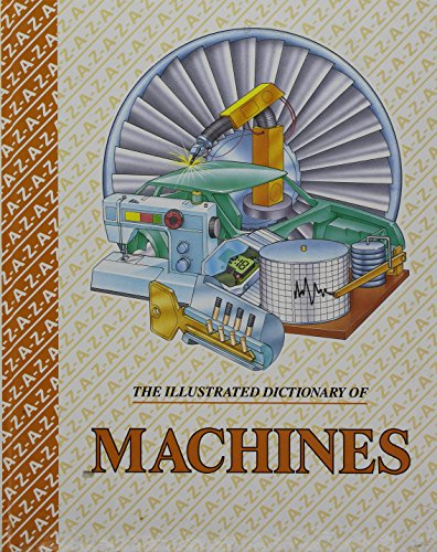 9781857370966: The Illustrated dictionary of machines (The Illustrated dictionaries of science)