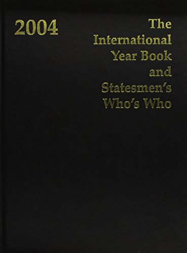 The International Year Book and Statesmen's Who's Who 2004 (International Year Book &...