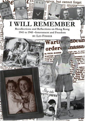 9781857410389: I Will Remember: Recollections and Reflections on Hong Kong 1941 to 1945 - Internment and Freedom