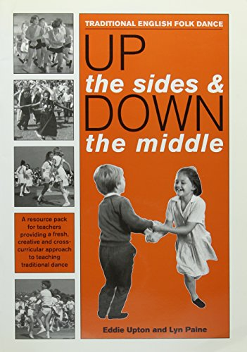 9781857410518: Up the Sides and Down the Middle: Traditional English Folk Dance