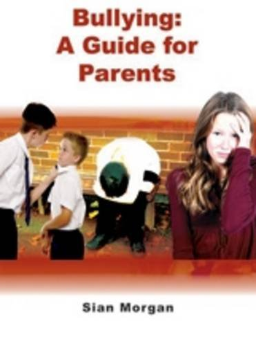 9781857411225: Bullying: A Guide for Parents,