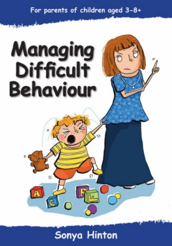 Managing Difficult Behaviour: Parent Booklet: Sonya Hinton; Alison Shakspeare