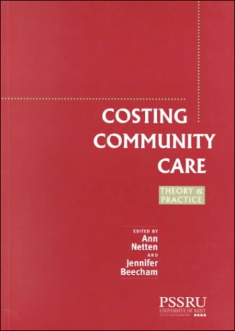 9781857421026: Costing Community Care: Theory and Practice (In Association with PSSRU (Personal Social Services Research Unit))
