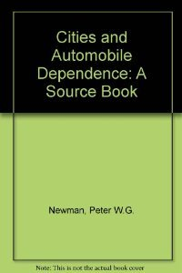 9781857421033: Cities and Automobile Dependence: A Sourcebook