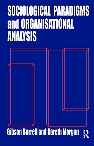 9781857421149: Sociological Paradigms and Organisational Analysis: Elements of the Sociology of Corporate Life