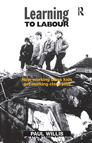 9781857421705: Learning to Labour: How Working Class Kids Get Working Class Jobs