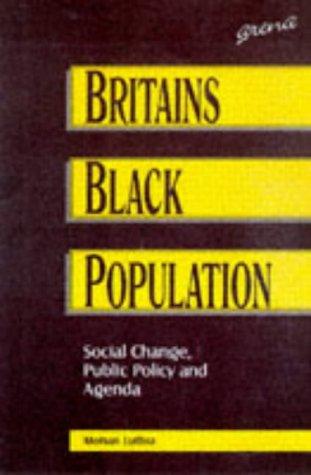 Britain's Black Population: Social Change, Public Policy and Agenda v. 3