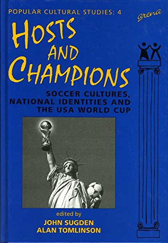 9781857422276: Hosts and Champions: Soccer Cultures, National Identities and the USA World Cup (Popular Cultural Studies)