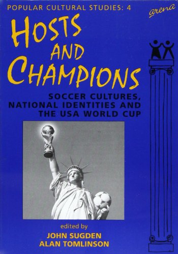 9781857422283: Hosts and Champions: Soccer Cultures, National Identities and the USA World Cup (Popular Cultural Studies)