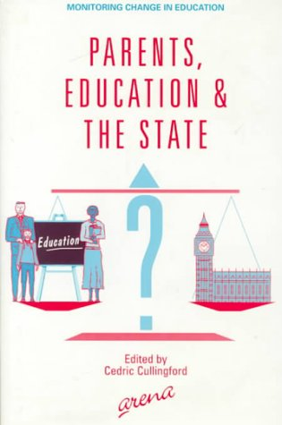 Parents, Education and the State.: CULLINGFORD, Cedric (editor).