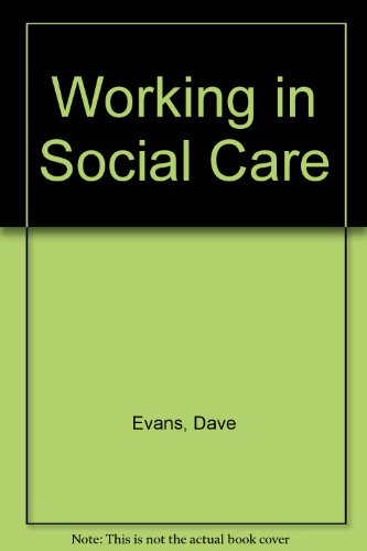 Working in Social Care: A Systemic Approach (1857423542) by Evans, Dave; Kearney, Jeremy