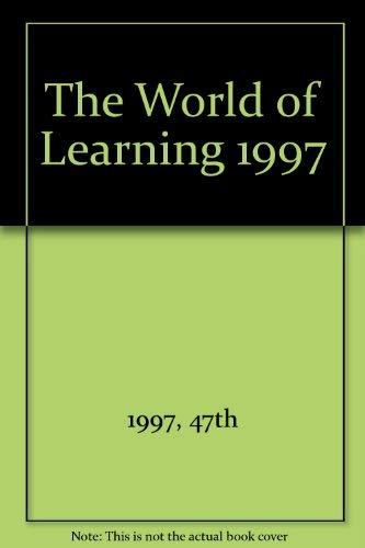 WORLD OF LEARNING 1997 (47th ed): 1997 47th