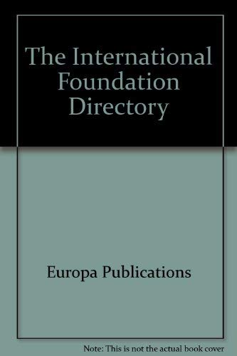 International Foundation Directory 1998 (Europa International Foundation: Europa Publications