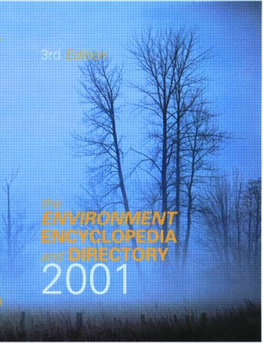 The Environment Encyclopedia and Directory 2001: 3rd, Ed