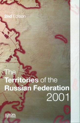 Territories of the Russian Federation 2001: 2ed/2001