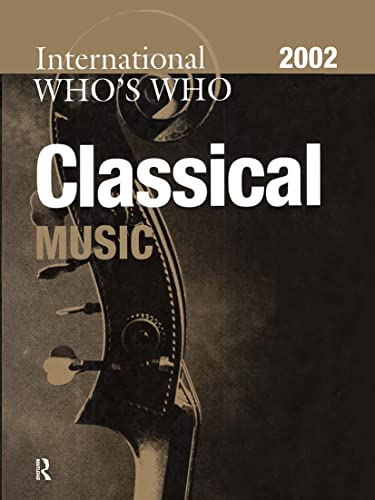 The International Who's Who in Classical Music: Europa Publications Staff