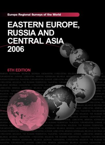 Eastern Europe, Russia and Central Asia 2006 (Europa Regional Serveys of the World)