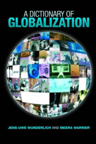 A Dictionary of Globalization: Jens-Uwe Wunderlich, Meera