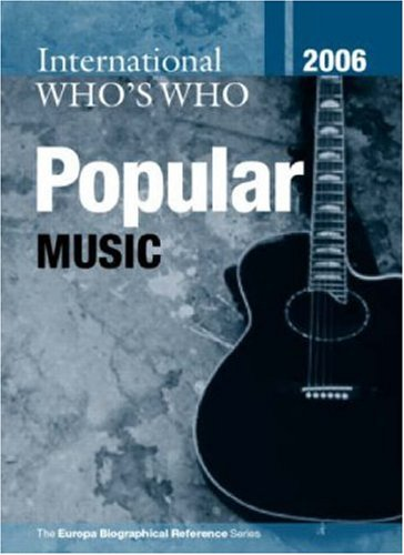 9781857433678: International Who's Who in Popular Music 2006 (Europa International Who's Who in Popular Music)