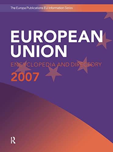 The European Union Encyclopedia And Directory, 2007: Editor-Rebecca Bomford; Editor-Michael Salzman