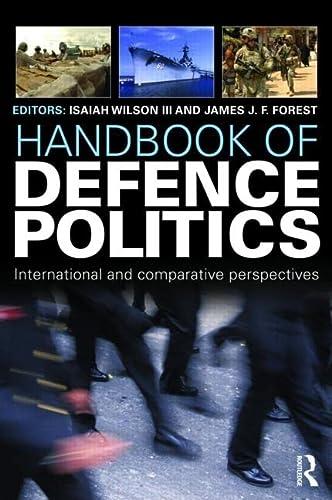 9781857434439: Handbook of Defence Politics: International and Comparative Perspectives (Routledge International Handbooks)