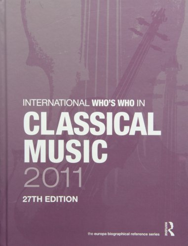 The International Who's Who in Classical Music/The International Who's Who in ...