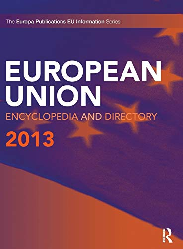 The European Union Encyclopedia and Directory 2013 (Hardback)