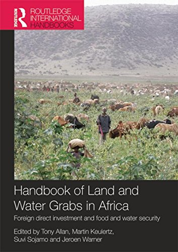 Handbook of Land and Water Grabs in Africa: Foreign direct investment and food and water security (...