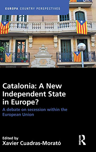 9781857437522: Catalonia: A New Independent State in Europe?: A Debate on Secession within the European Union (Europa Country Perspectives)