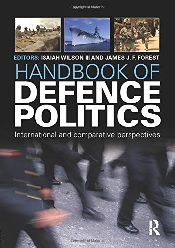 9781857437997: Handbook of Defence Politics: International and Comparative Perspectives