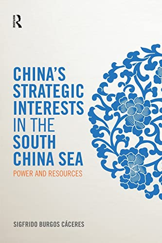 9781857438239: China's Strategic Interests in the South China Sea: Power and Resources