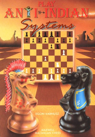 9781857440157: Play Anti-Indian Systems (Cadogan Chess Books)