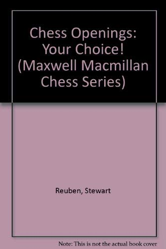 9781857440249: Chess Openings: Your Choice! (Maxwell Macmillan Chess Series)